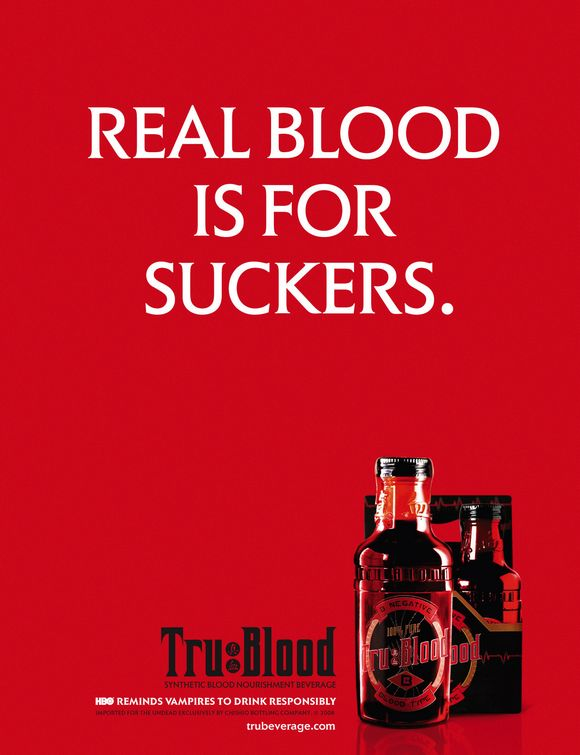 Real Blood Is For Suckers - HBO - Tru-Blood Beverage - Poster