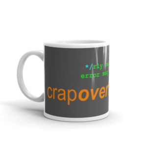 Crap Overflow Coffee Mug - 11oz
