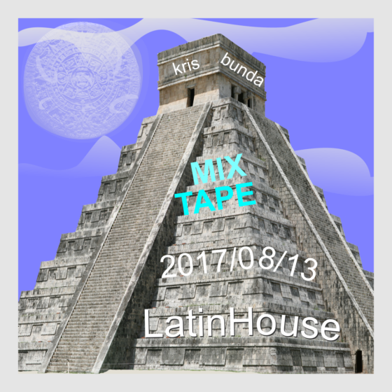MIX TAPE - LATIN TRACKS- 20170813