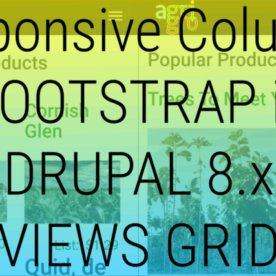 Responsive Columns using Bootstrap Classes in Drupal 8 Views Grid